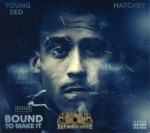 Hatchet & Young Sed - Bound to Make It