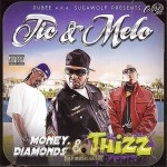 Trecherous Tic & Melo - Money, Diamonds & Thizz