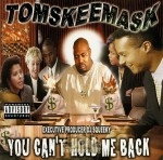 Tom Skeemask - You Can't Hold Me Back