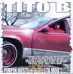 Tito B - Pimpin Hustlin Gangsta Mob Shit