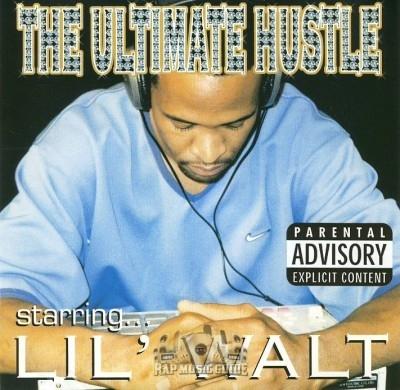 Lil' Walt - The Ultimate Hustle