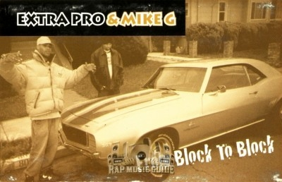 Extra Pro & Mike G - From Block To Block