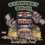 Straight Game - Gotta Get Paid