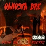 Gangsta Dre - Gang Banging Poetry