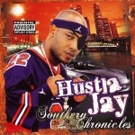 Hustla Jay - Southern Chronicles
