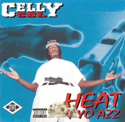 Celly Cel - Heat 4 Yo Azz