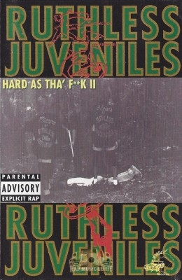 Ruthless Juveniles - Hard As Tha' Fuck II