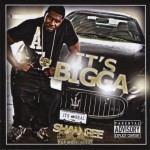 Shad Gee - It's Bigga