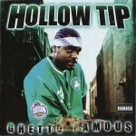 Hollow Tip - Ghetto Famous