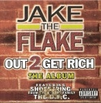 Jake The Flake - Out 2 Get Rich The Album