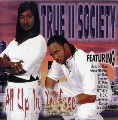 True II Society - All Up In Yo Face