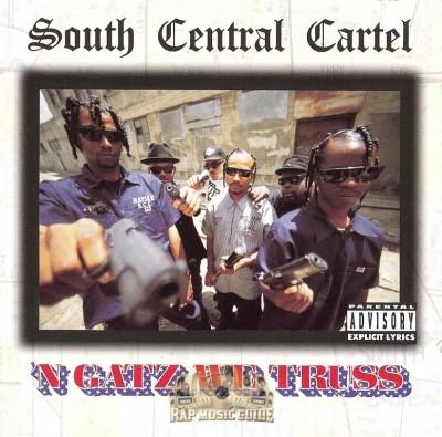 South Central Cartel - 'N Gatz We Truss