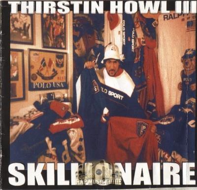 Thirstin Howl III - Skillionaire