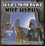 Jay-B & Skor Dawg - Mile Hyphy: From The