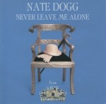 Nate Dogg - Never Leave Me Alone