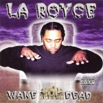 La Royce - Wake The Dead