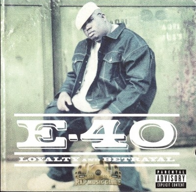 E-40 - Loyalty And Betrayal