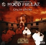 Hood Fellaz - Cry'in Ghetto