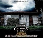 Troublez - Grandma's House