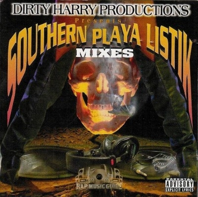 Dirty Harry Productions Presents - Southern Playa Listik Mixes