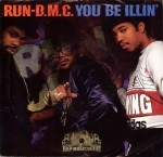 Run-D.M.C. - You Be Illin'