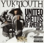 Yukmouth Presents - United Ghettos Of America Vol. 2