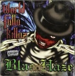Blac Haze - World Fulla Killaz