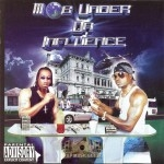 Mob Under Da Influence - Mob Under Da Influence