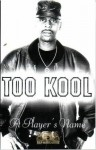 Too Kool - A Player's Name