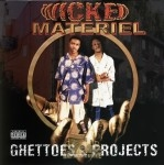 Wicked Material - Ghettos & Projects