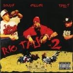 Rowdy, Cheech, Fall-T - Rio Talk 2
