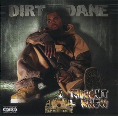 Dirt Dane - I Thought Ya'll Knew