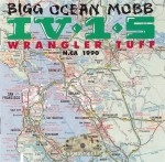Bigg Ocean Mobb IV-1-5 - Wrangler Tuff