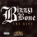 Bizzy Bone - The Gift