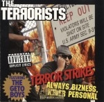 The Terrorists - Terror Strikes: Always Bizness, Never Personal