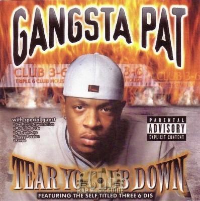 Gangsta Pat - Tear Your Club Down