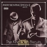 Andre Nickatina & Smoov-E - The King & Mr. Biscuits