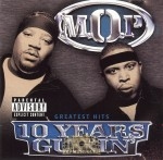 M.O.P. - 10 Years And Gunnin'