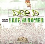 Young Dre D - Late Bloomer
