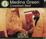 Medina Green - Crosstown Beef/Fla-La-Lashe