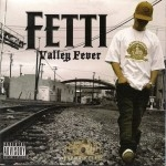 Fetti Profoun - Valley Fever