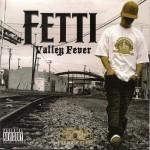 Fetti Profoun - Valley Fever