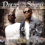 Dream Squad - I Get Money