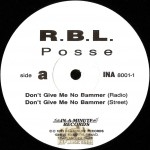 R.B.L. Posse - Don't Give Me No Bammer