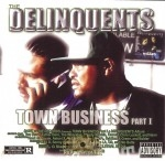 The Delinquents - Town Business Part I
