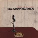 Project Blowed Presents - The Good Brothers
