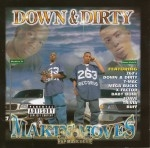 Down & Dirty - Makin' Moves