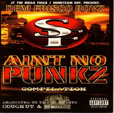 JT The Bigga Figga - Dem Frisco Boyz Aint No Punkz Compilation