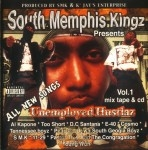 South Memphis Kingz Presents - Unemployed Hustlaz