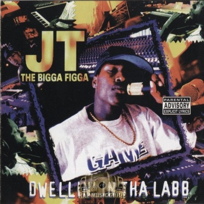 JT The Bigga Figga - Dwellin' In Tha Labb